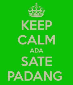 KEEP CALM ADA SATE PADANG