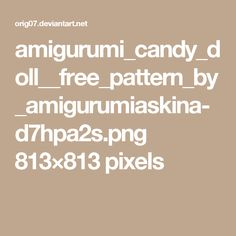 amigurumi_candy_doll__free_pattern_by_amigurumiaskina-d7hpa2s.png 813×813 pixels