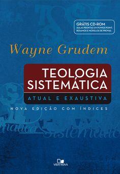 Livro Teologia Sistemática Grudem - Edição especial (grátis CD-ROM) - Wayne Grudem - Casa da Bíblia Online