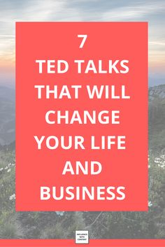 Want to be more productive? Change your life? These inspiring TED Talks are a must. Here are 7 TED talks that will change your life and business.