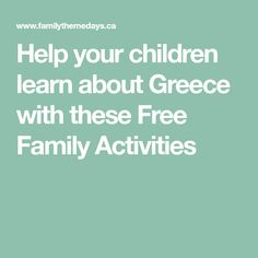 Help your children learn about Greece with these Free Family Activities