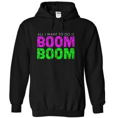 All I Want To Do Is BOOM BOOM