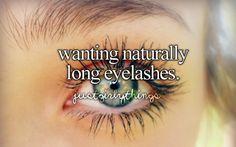 wanting naturally long eyelashes
