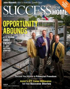 Success From Home Magazine Ambit Energy - Steve Thompson  .:. Image Credit:  http://www.businessforhome.org/2015/04/steve-thompson-ambit-energy-top-earner-interview-2015  .:. With Compliments from http://snow.EnergyGoldRush.com  #ConsumerReviews #AmbitEnergy #SnowAmbit