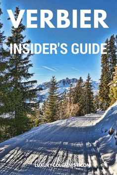 Verbier Insider's Guide, Switzerland - Luxury Columnist - food, lifestyle and travel blog