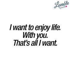 I want to enjoy life With you Thats all I want Like and tag someone Enjoy another Lovable Quote and make sure you follow us to get our new quotes Check out lovablequotecomAuthor and copyright Lovable Quotelovequote lovequotes lovablequote lovable love quote quote relationshipquotes relationshipquote greatquotes quotesaboutlove happinessquotes goodquotes quotesforher quotesforhimwithyou withyouquotes