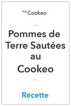 Pommes de Terre Sautées au Cookeo Pinterest Images, Potato Recipes, Food Porn, Food And Drink, Minute, Instant Pot, Food Recipes, Light Recipes, Drinks
