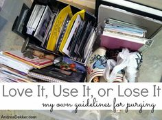 Love it, Use it or Lose it- Guidelines for purging via Andrea Dekker