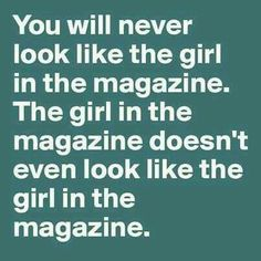 The girl in the magazine doesn't look like the girl in the magazine...!!