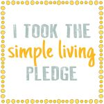 DONE! 12/12/12 As a part of daily effort to be more present, we took the Simple Living Pledge.  We strive to be more aware of waste, words, actions, consumption, movement and life.
