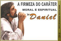 LIÇÃO 02 – A FIRMEZA DO CARÁTER MORAL E ESPIRITUAL DE DANIEL by Escola Bíblica Dominical via slideshare