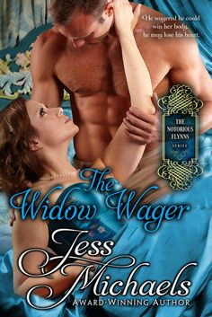 The Widow Wager by Jess Michaels A beautiful story of two broken souls that found salvation in each others arms.