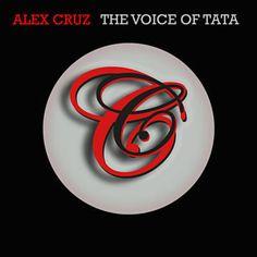Found The Voice Of Tata by Alex Cruz with Shazam, have a listen: http://www.shazam.com/discover/track/105088071