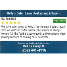 We have been going to Kelly's for the past 5 years, every time we visit the Outer Banks....