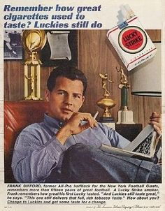 Frank Gifford, former New York Giants football star, appears in early magazine ad for Lucky Strike cigarettes. Vintage Humor, Vintage Ads, Vintage Posters, Retro Advertising, Vintage Advertisements, Church Of The Subgenius, Vintage Cigarette Ads, People Smoking, Old Ads
