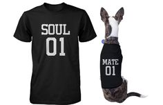 Soulmate Matching T-Shirts for Pet and Owner Funny Tees for Dog and Human