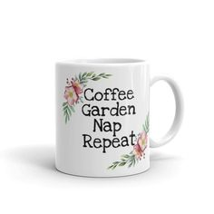 Items similar to Gardening Mug / Coffee Garden Nap Repeat Coffee Mug / Gift for Gardeners & Coffee Lovers / Printing on Etsy Beautiful Lettering, Cute Mugs, Lettering Design, Cute Gifts, White Ceramics, Coffee Cups, Lovers, Geek, Boutique
