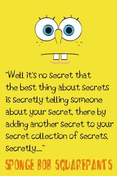 Sponge Bob squarepants sayings. #Sponge Bob squarepants #sayings #birthday #party #themed #quotes