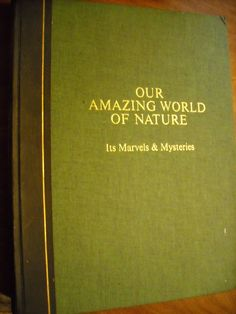 Reader's Digest Our Amazing World of Nature Its Marvels & Mysteries (1969) ~~ For Sale At Wenzel Thrifty Nickel eCRATER store