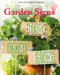 Garden Signs from the Mar/Apr 2015 issue of Just CrossStitch Magazine. Order a digital copy here: https://www.anniescatalog.com/detail.html?code=AM53358