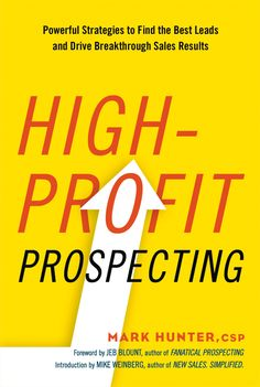 Top producers know how to prospect. Now, in his new book, sales expert Mark Hunter shatters the myths about prospecting and eliminates confusion about what works today. FREE PREVIEW CHAPTER