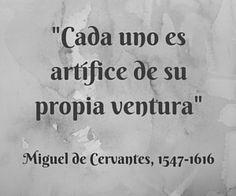 """""""Cada uno es artífice de su propia ventura"""", Miguel de Cervantes, 1547-1616 #bibliotecaugr #Cervantes #citas"""
