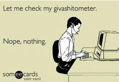 Let me check my giveashitomwter! Lol