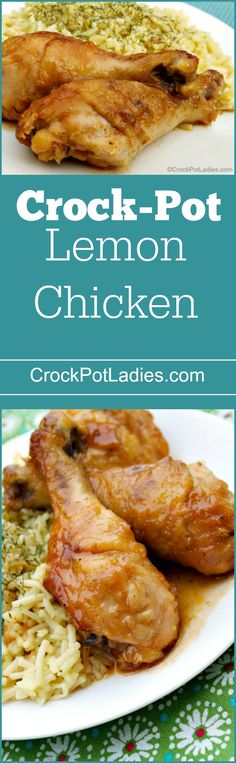 Crock-Pot Lemon Chicken - An easy and scrumptious recipe for Slow Cooker Lemon Chicken that is sure to be a hit with the family. The chicken comes out so moist and tender! via @CrockPotLadies