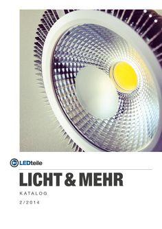 LEDteile    Licht und mehr  Katalog 2/2014  Entdecken Sie in unserem neuen Licht Katalog aktuelle LED Produkte. Zum Beispiel unsere neuen COB LED Leuchtmittel - noch effizienter und langlebiger. Jetzt auf moderne LED Beleuchtung umsteigen und täglich sparen - bis zu 80% Stromkosten senken! #ledteile