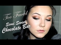 Semi Sweet Chocolate Bar Palette Tutorial | Too Faced