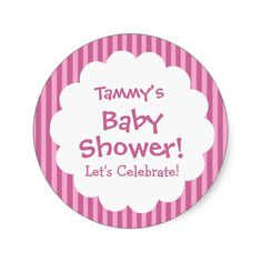 Baby Shower GIRL Pink Stripes V11 Round Stickers   To see more customizable striped Jaclinart gift items:   http://www.zazzle.com/jaclinart+striped+gifts?st=date_created&ps=120  #stripes #striped #pattern #jaclinart #design #create