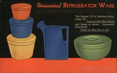 Linen advertising postcard for Universal Refrigerator Ware.This popular 10 pc. rainbow refrigerator set Assorted red, blue, yellow and green as shown.