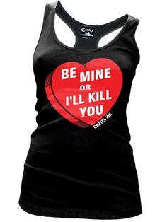 """Be Mine or I'll Kill You"" <3 #InkedShop #heart #valentine #love"
