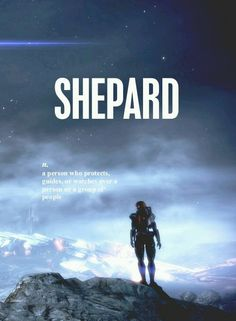 Definition of Shepard, thanks to Mass Effect.