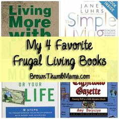 There are thousands of books on being thrifty and living frugally, but these are the ones I refer to again and again for inspiration.