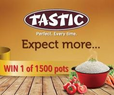 Follow the story of our Red Pots across South Africa & stand a chance to WIN 1 of 1500 pots.  Enter here https://www.facebook.com/tasticSA or  https://www.tastic-redpot.co.za