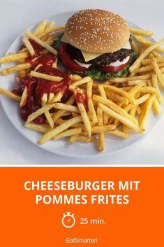 Cheeseburger mit Pommes frites - smarter - Zeit: 25 Min. | eatsmarter.de