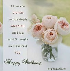 Best Happy and Funny Birthday Wishes for Sister with Images, Quotes and Poems. These birthday wishes for sister are from friends, in laws and family. Religious Birthday Wishes, Happy Birthday Wishes For A Friend, Birthday Wishes Messages, Sister Birthday Quotes, Birthday Wishes Funny, Happy Birthday Sister, Sister Messages, Birthday Greetings, Birthday Cards
