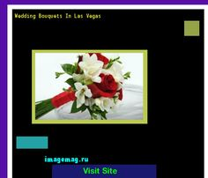 Wedding Bouquets In Las Vegas 195036 - The Best Image Search