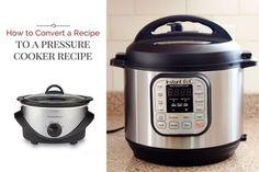 How To Convert A Recipe Into A Pressure Cooker Recipe