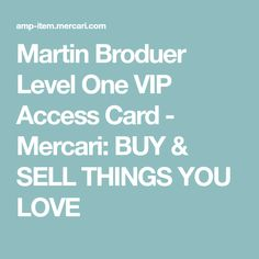 Martin Broduer Level One VIP Access Card - Mercari: BUY & SELL THINGS YOU LOVE