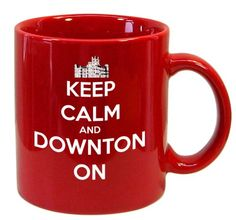 From the Downton Abbey series comes another Keep Calm mug...Keep Calm and Downton On! #keepcalm #downtonabbey