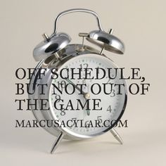 Off schedule but not out of the game