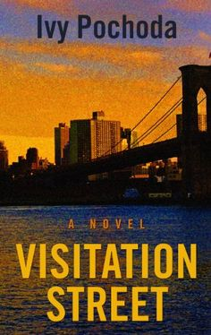 Visitation Street by Ivy Pochoda,When a late night adventure on the bay takes a tragic turn, Val, who was washed ashore semi-conscious, is left to deal with the aftermath in her blue-collar neighborhood of Red Hook, Brooklyn.