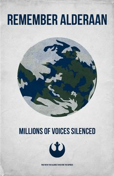 """Star Wars Remember Alderaan Poster """"Millions of Voices Silenced"""" via Etsy."""
