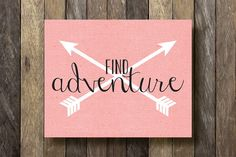 Hey, I found this really awesome Etsy listing at https://www.etsy.com/listing/172130301/find-adventure-printable-8x10-find