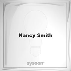 Nancy Smith: Page about Nancy Smith #member #website #sysoon #about