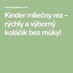 Kinder mliečny rez – rýchly a výborný koláčik bez múky! Health Fitness, Food And Drink, Cooking, Bon Appetit, Haha, Diet, Kids, Kitchen, Fitness