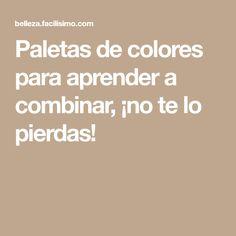 Paletas de colores para aprender a combinar, ¡no te lo pierdas!
