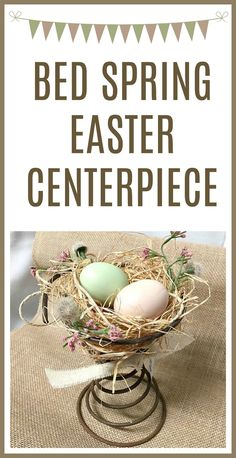 An easy nest centerpiece for Easter using a vintage bed spring. Homeroad.net #easter #bedspring #centerpiece #craft #diyproject